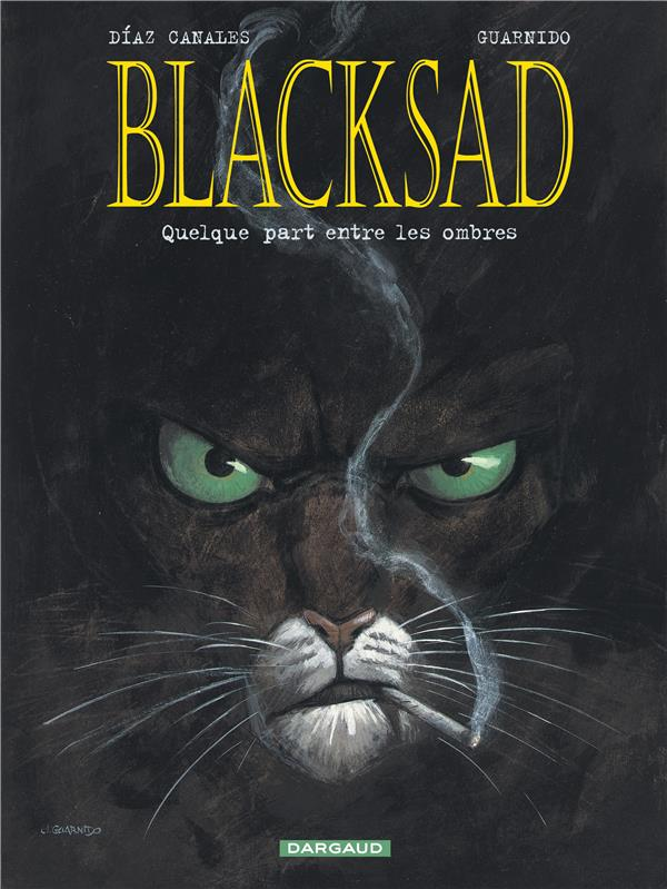 BLACKSAD T1 QUELQUE PART ENTRE LES OMBRES DIAZ CANALES/GUARNID DARGAUD